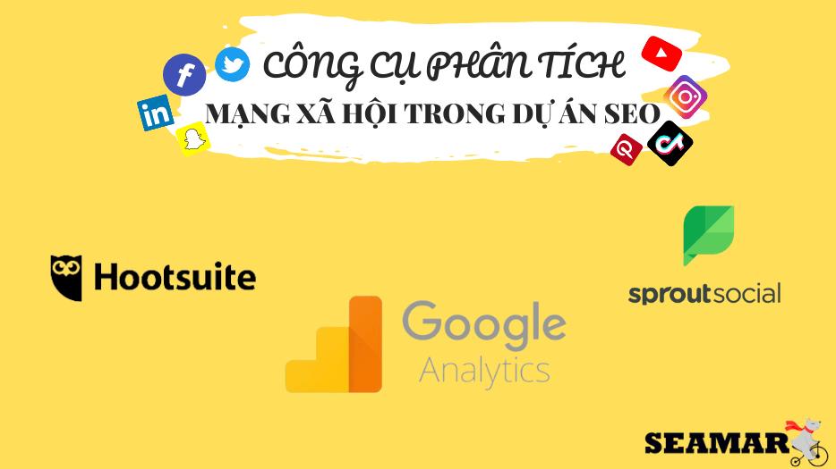 Công cụ phân tích mạng xã hội trong dự án SEO