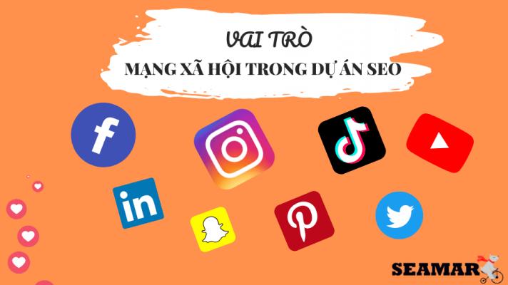 Vai trò của Mạng xã hội trong dự án SEO