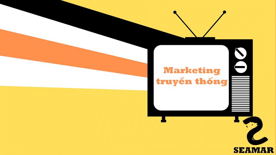 Marketing truyền thống - Seamar Agency